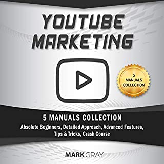 YouTube Marketing: 5 Manuals Collection     Absolute Beginners, Detailed Approach, Advanced Features, Tips & Tricks, Crash Course              By:                                                                                                                                 Mark Gray                               Narrated by:                                                                                                                                 Timothy Brandolino                      Length: 5 hrs and 58 mins     24 ratings     Overall 5.0