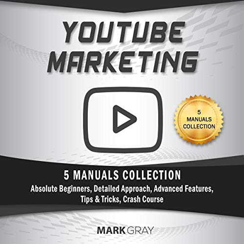 YouTube Marketing: 5 Manuals Collection     Absolute Beginners, Detailed Approach, Advanced Features, Tips & Tricks, Crash Course              By:                                                                                                                                 Mark Gray                               Narrated by:                                                                                                                                 Timothy Brandolino                      Length: 5 hrs and 58 mins     124 ratings     Overall 5.0