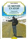 Le monde en stop - Cinq années à l'école de la vie - Editions Géorama - 15/10/2009
