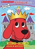 Clifford King-sized Color & Activity Book