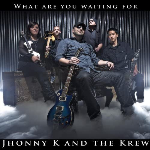 Jhonny K and the Krew