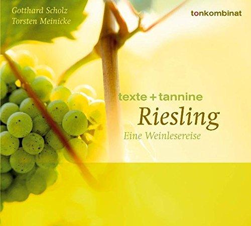 Riesling: Eine Weinlesereise (texte + tannine)