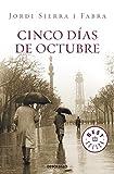 Cinco dias de octubre (Best Seller (Debolsillo)) (Spanish Edition) by Jordi Sierra (2013-05-03)