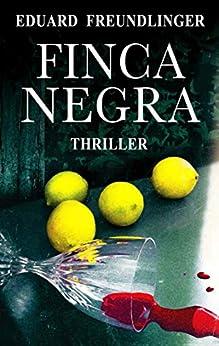 Finca Negra: Andalucía thriller de [Eduard Freundlinger, Sandra Martín]