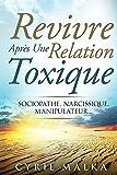Revivre Après Une Relation Toxique - Sociopathe, Narcissique, Manipulateur...