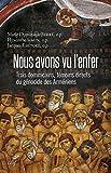 Nous avons vu l'enfer - Trois dominicains, témoins directs du génocide des Arméniens