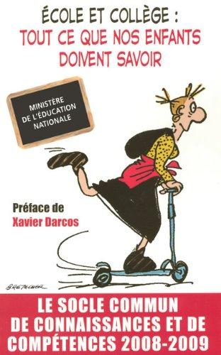 Ecole et collège : tout ce que nos enfants doivent savoir : Le socle commun de connaissances et de compétences