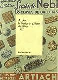Artiach, la fabrica de galletas de Bilbao (1907) (Bizkaiko Gaiak Temas Vizcai)