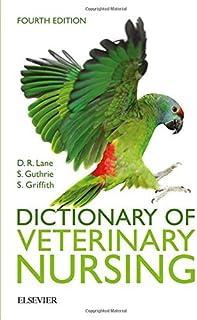 Dictionary of Veterinary Nursing, 4e by Denis Richard Lane MSc BSc (Vet Sci) FRCVS FRAgS BSc (Hons) AAB&T Sue Guthrie PhD ...