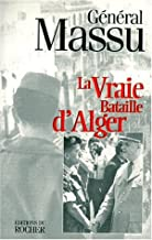 La vraie bataille d'Alger (French Edition)