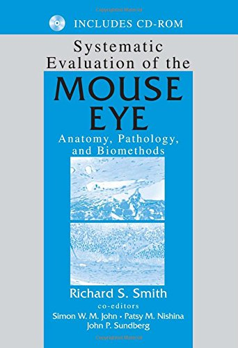 Systematic Evaluation of the Mouse Eye: Anatomy, Pathology, and Biomethods
