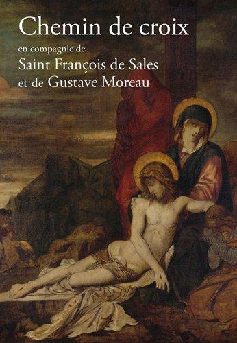 Chemin de Croix en compagnie de Saint François de Sales et Gustave Moreau