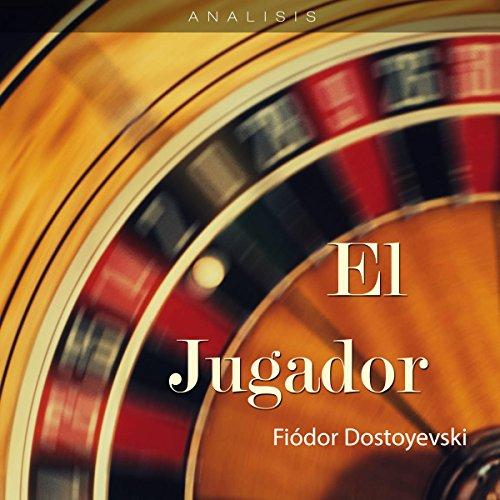 Análisis: El jugador - Fiodor Dostoyevski [Analysis: The Gambler - Fyodor Dostoevsk] copertina