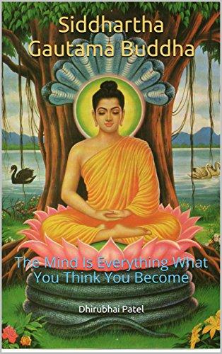 Amazon.com: Siddhartha Gautama Buddha: The Mind Is Everything What You  Think You Become eBook : Patel, Dhirubhai: Kindle Store
