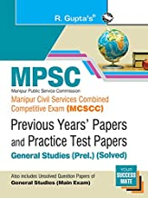 MCSC: Manipur Civil Services Combined Competitive Exam (General Studies) Previous Years' & Practice Test Papers (Solved)