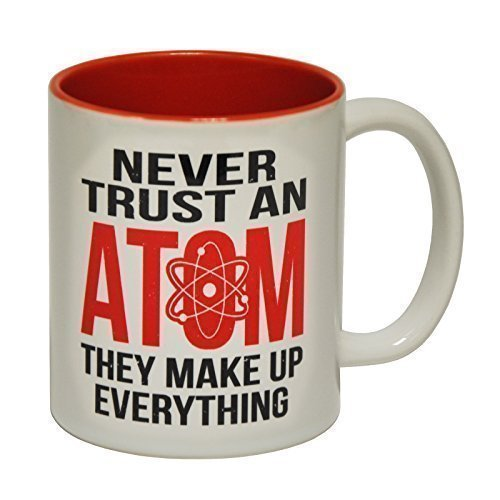 123t Mugs NEVER TRUST AN ATOM MAKE UP EVERYTHING Ceramic Slogan Cup With Red Interior - GIFT BOXED novelty funny