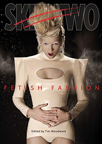 Skin Two Fetish Fashion: The most beautiful fetish fashion images from Skin Two Magazine (English Edition)