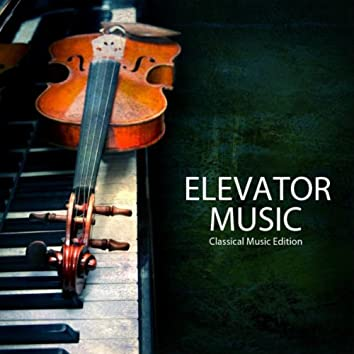 Elevator Music - Classical Elevator Music Best Piano Songs, Classical Piano Background Music Edition