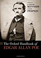 The Oxford Handbook of Edgar Allan Poe (Oxford Handbooks)
