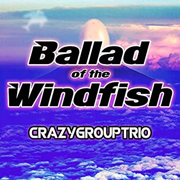 Ballad of the Windfish