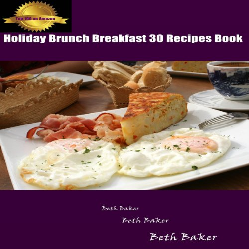 Holiday Brunch Breakfast: 30 Recipes Book audiobook cover art