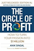 The Circle of Profit: How to turn your Passion into $1 Million, 2nd Edition Front Cover