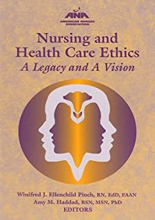Nursing and Health Care Ethics: A Legacy and a Vision (American Nurses Association)
