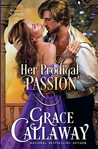 Her Prodigal Passion (Mayhem in Mayfair) (Volume 4)