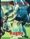 Carnet de Bord Coach Sportif Rugby: Journal à remplir pour les entraîneur de rugby - Notez vos stratégies, les scores, les compositions de votre équipe et les fiches des joueurs - 45 matchs
