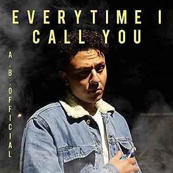 Everytime I Call You