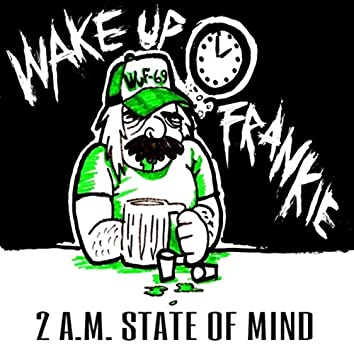 2 A.M. State of Mind
