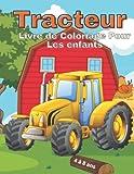 Tracteur Livre de Coloriage Pour Les enfants de 4 à 8 ans: 50 grandes et simples pages coloriage de Tracteurs, amusant pour les Garçons et Filles et Manifique Cadeau de...pour enfants (French Edition)