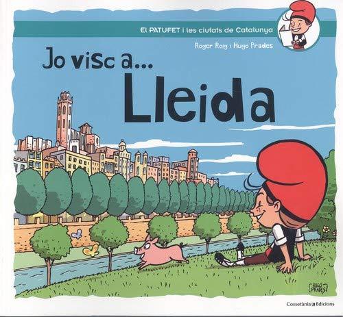 Jo visc a ... Lleida: 3 (El Patufet i les ciutats de Catalunya)