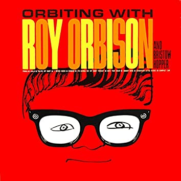 Orbiting With Roy Orbison