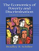 Economics of Poverty and Discrimination, The (8th Edition)