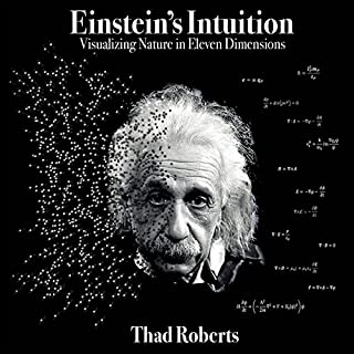 Einstein's Intuition: Visualizing Nature in Eleven Dimensions cover art
