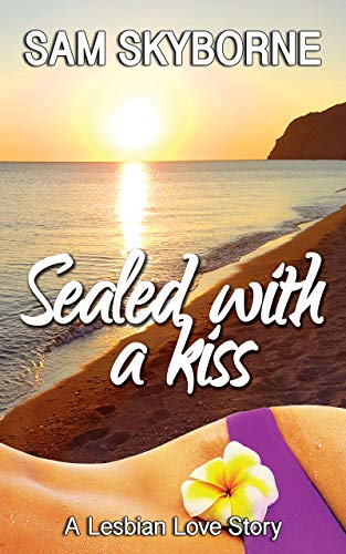Sealed with a Kiss: A Lesbian Love Story (Lesvos Island Collection)