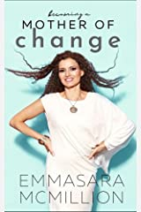 Becoming a Mother of Change Kindle Edition