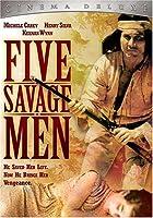 Five Savage Men [DVD]