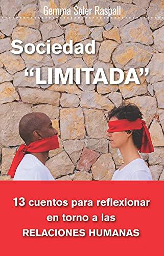 """Sociedad """"LIMITADA"""": 13 cuentos para reflexionar en torno a las relaciones humanas"""