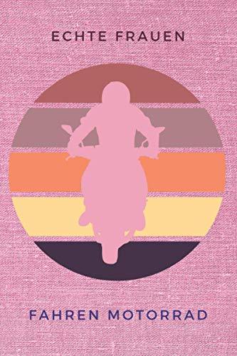 Echte Frauen fahren Motorrad: schönes Tourenbuch für die Frau, die Motorrad fährt | rosa pink | Geschenkidee für Motorradfahrerinnen