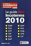 Le guide Moci Incoterms 2010 - Guide pratique pour les entreprises