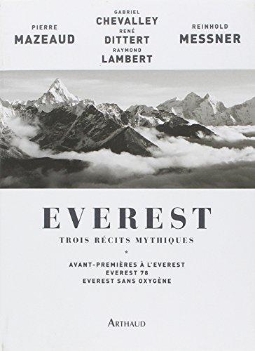 Everest, trois récits mythiques : Avant-premières à l'Everest, Everest 78, Everest sans oxygène