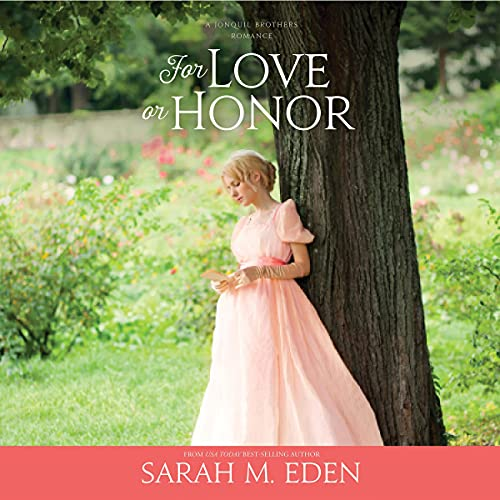 For Love or Honor Audiobook By Sarah M. Eden cover art