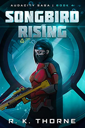 Featured Sci-fi: Songbird Rising by R.K. Thorne