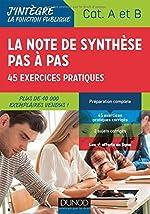 La note de synthèse pas à pas - 2e éd. - 45 exercices pratiques - Catégories A et B de Pierre Beck