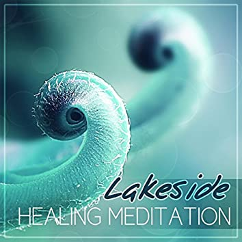 Lakeside Healing Meditation - Sounds of Nature, Ambient Sounds for Inner Peace and Reduce Stress