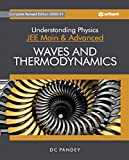 Waves and Thermodynamics - Understanding Physics (Latest Edition 2020-21) for Jee Mains & Advanced by DC Pandey and Arihant