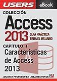 Access 2013: Características de Access 2013 (Colección Access 2013 nº 1)
