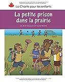 La petite prison dans la prairie: le droit de jouer en toute liberté